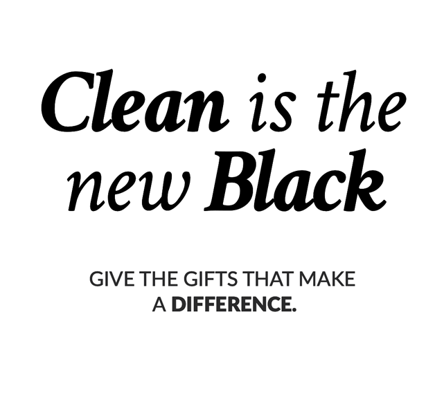 Clean is the new black